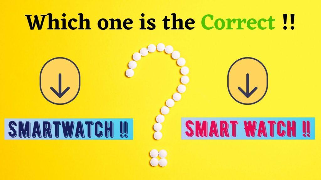 Smartwatch Or Smart Watch