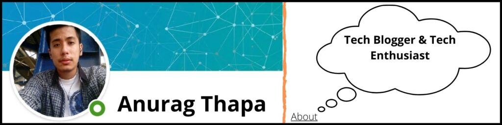 Tech Expert | Anurag Thapa