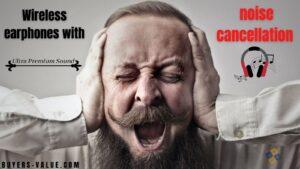 Wireless earphones with noise cancelation
