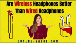 Are wireless headphones better than wired