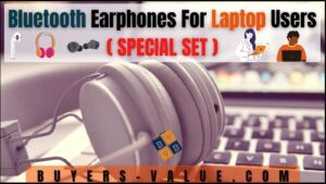 Bluetooth Earphones For Laptop Users