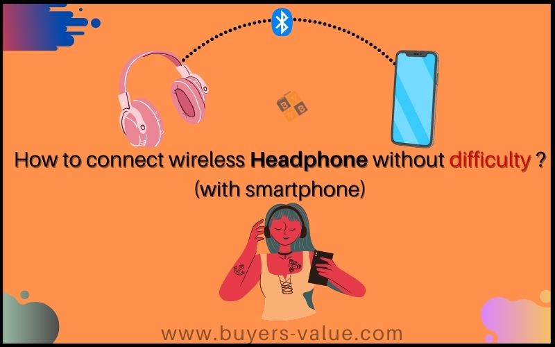 How To Connect To Wireless Headphones