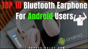 Top 10 Bluetooth Earphone For Android Users