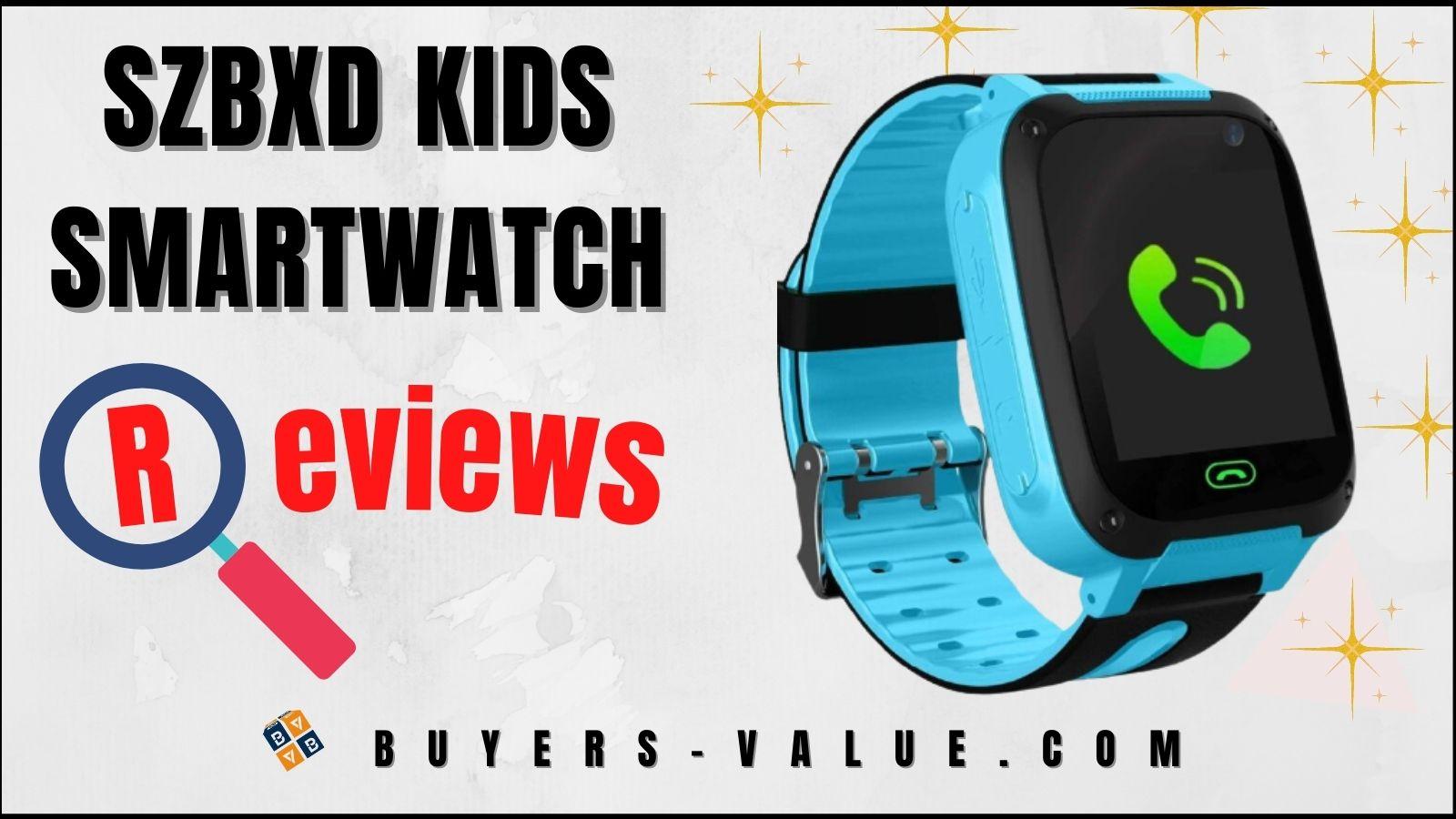 SZBXD Kids Smartwatch Detailed Review
