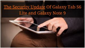 Galaxy Tab S6 Lite and Galaxy Note 9