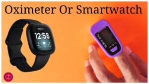 Oximeter Or Smartwatch