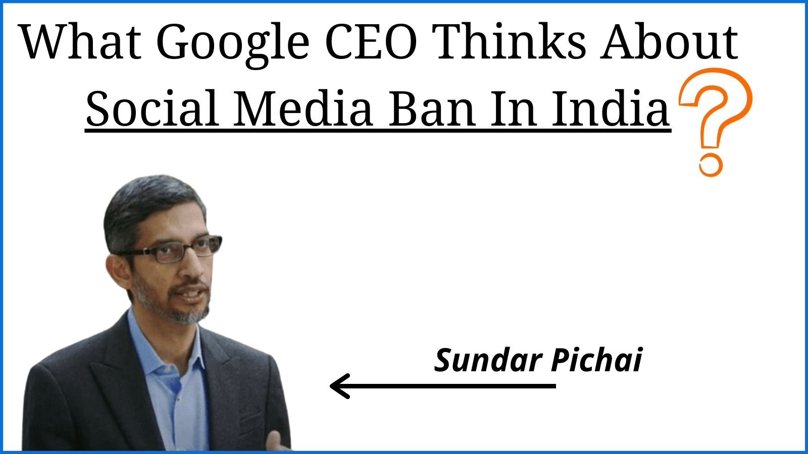 Sunder Pichai Says About IT rule