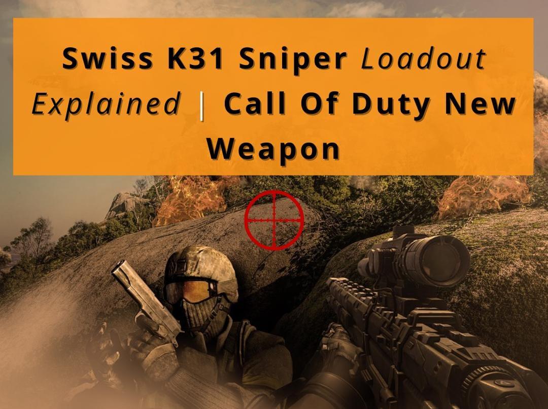 Swiss K31 Snipper Loadout Explained
