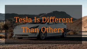 Tesla Is Different