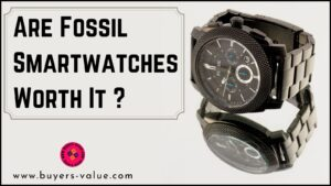 Are Fossil Smartwatches Worth It