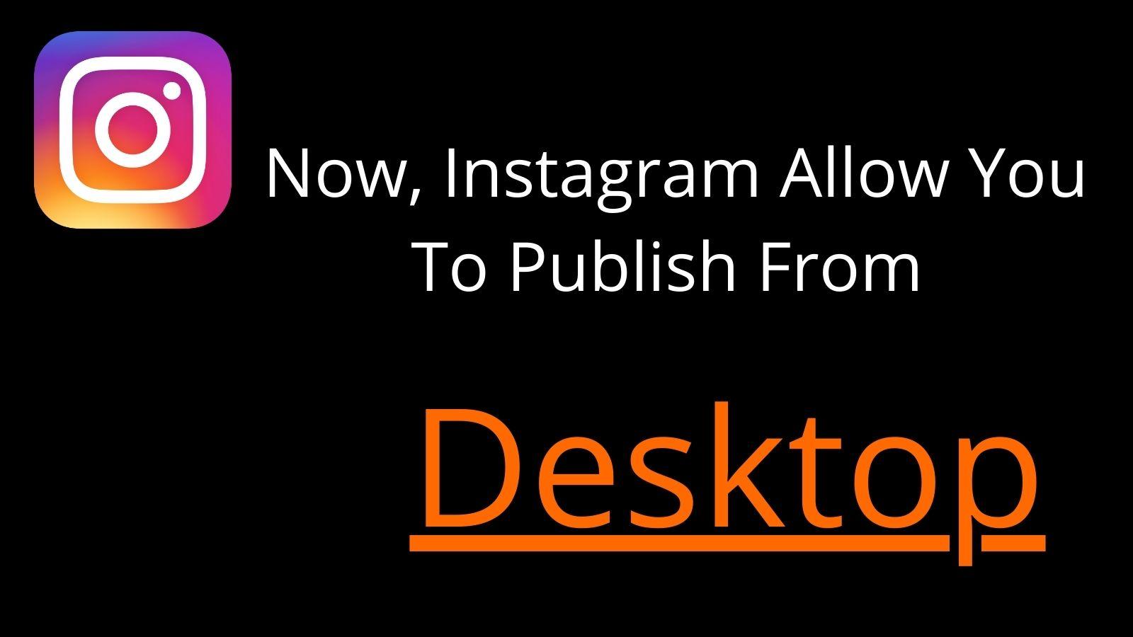Upload On Instagram From Desktop