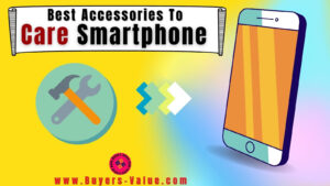 Accessories To Care Your Smartphone