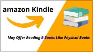 Amazon Kindle May Offer Reading E-Books Like Physical Books
