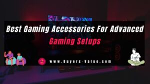 Best Gaming Accessories For Advanced Gaming Setups