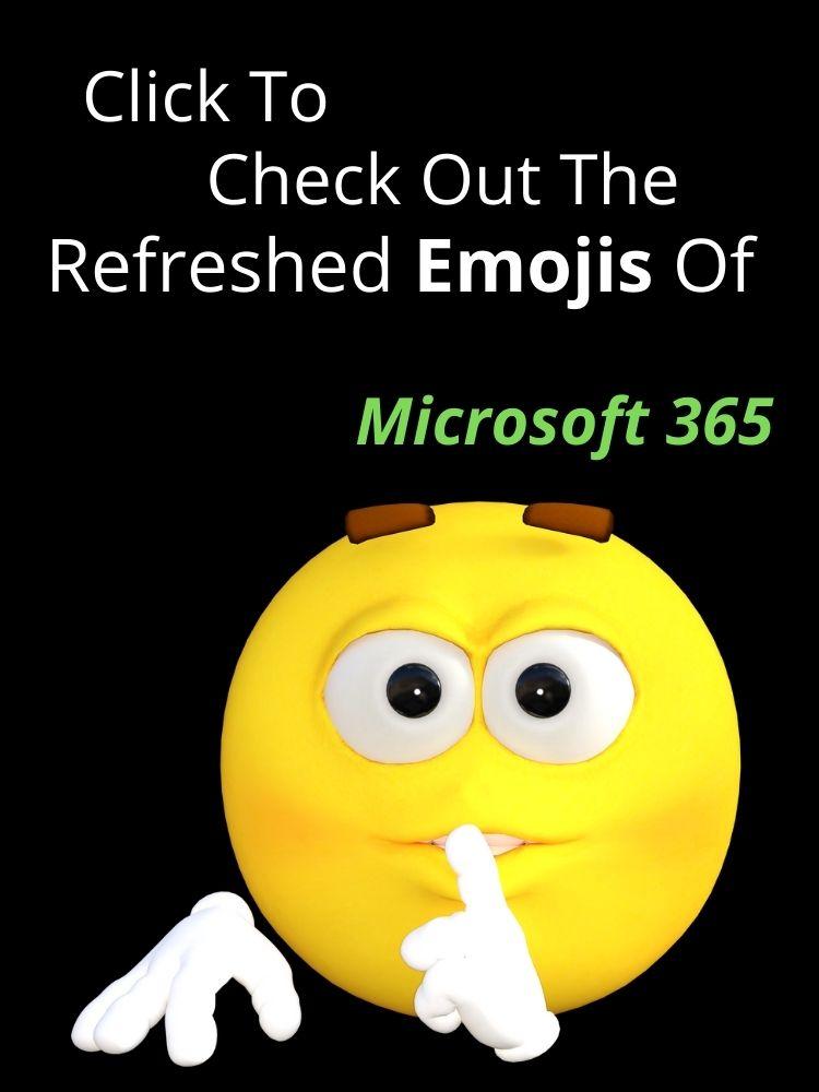microsoft 365 Emojis   Microsoft Redesigning Their Emoji