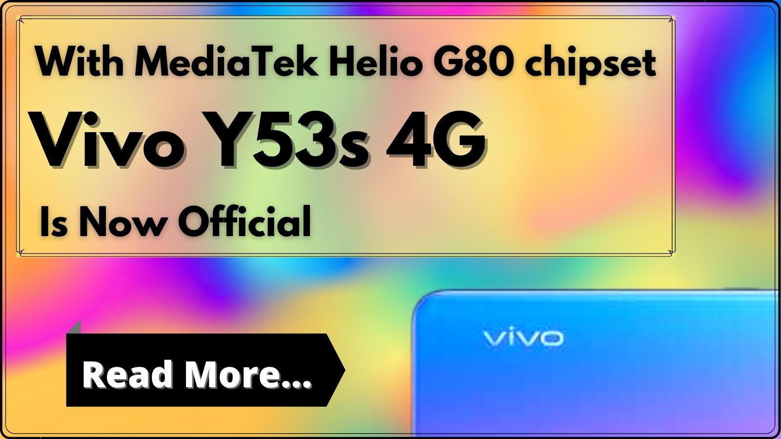 Vivo Y53s 4G Is Now Official