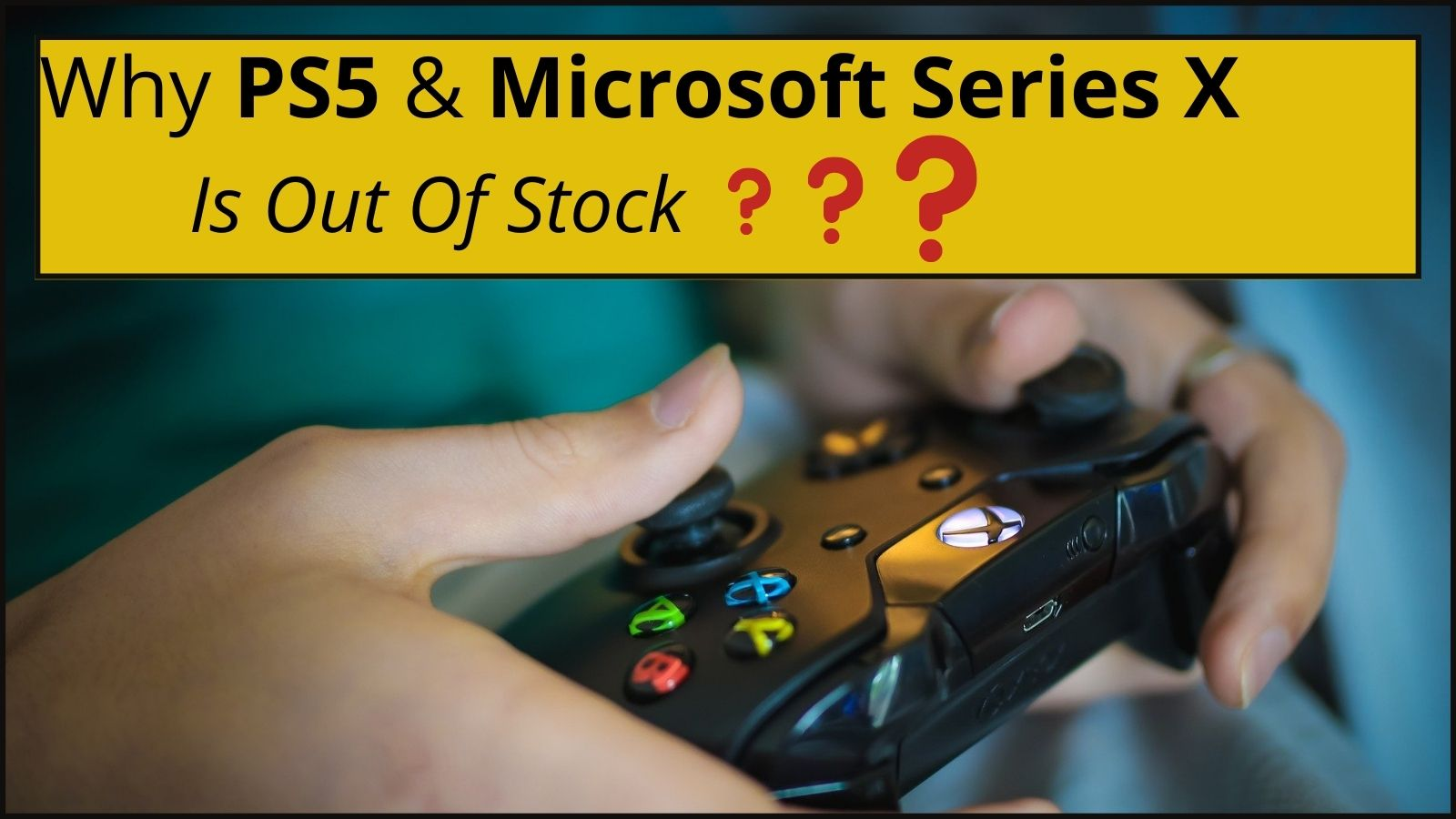 Why Xbox Series X, And PS5 Is Out Of Stock (When It Is Available)
