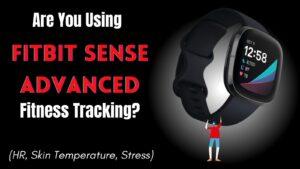 Fitbit Sense Advanced Fitness Tracking