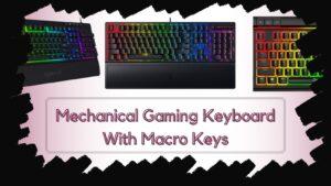 Mechanical Gaming Keyboard With Macro Keys