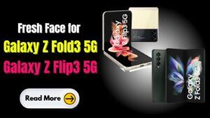 Fresh Face For Galaxy Z Fold3 5G